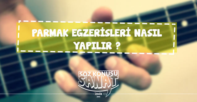 gitar kursu İzmir gitarda parmak egzersizi